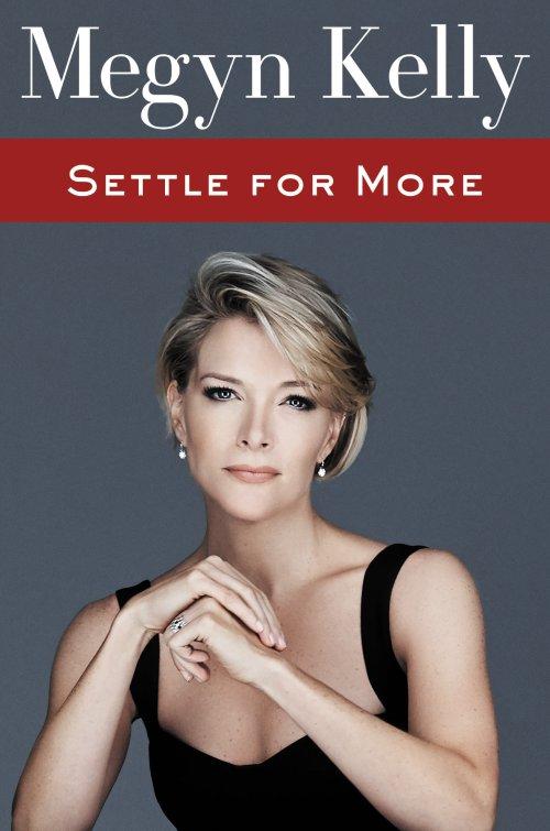 settle-for-more_megyn-kelly